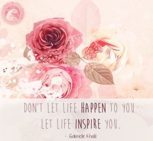 Don't let life happen to you